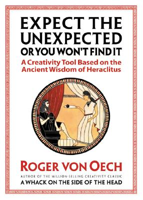 Expect the Unexpected or You Won't Find It By Von Oech, Roger/ Willett, George (ILT)